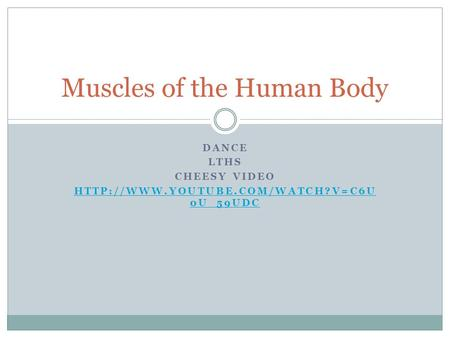 DANCE LTHS CHEESY VIDEO  0U_59UDC Muscles of the Human Body.