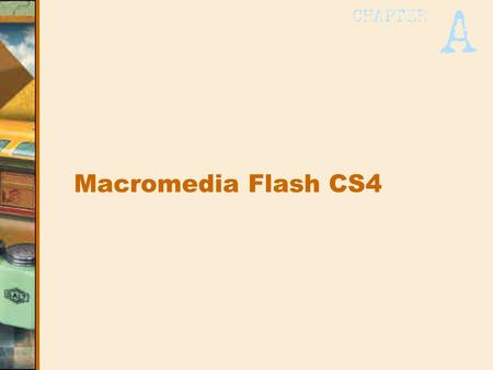 Macromedia Flash CS4. What is Flash CS4? –Animation and interactive authoring program –Tools for complex animation, as well as excellent drawing tools.