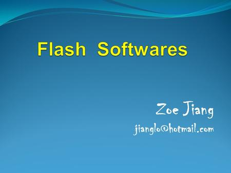 Zoe Jiang *Pls enable editing to see all the flash files.
