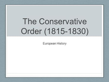The Conservative Order ( )