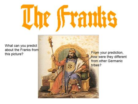 A brief history of the Franks