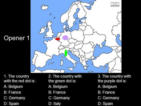 1. The country with the red dot is: A: Belgium B: France C: Germany D: Spain 2. The country with the green dot is: A: Belgium B: France C: Germany D: Italy.