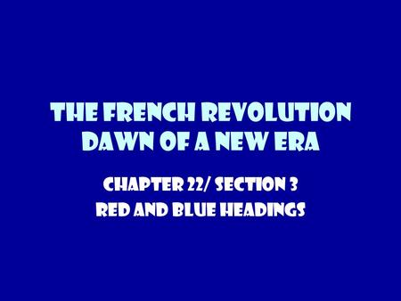 The French revolution Dawn of a New Era