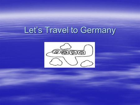 Let's Travel to Germany. Wo ist Deutschland? (Where is Germany?)