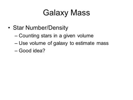 Galaxy Mass Star Number/Density Counting stars in a given volume