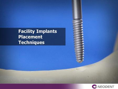 Facility Implants Placement Techniques. Surgical Kit.