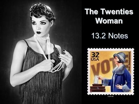 The Twenties Woman 13.2 Notes.