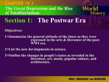 CHAPTER 19.1 Section 1:The Postwar Era Objectives: 1>Summarize the general attitude of the times as they were expressed in the arts & literature of the.