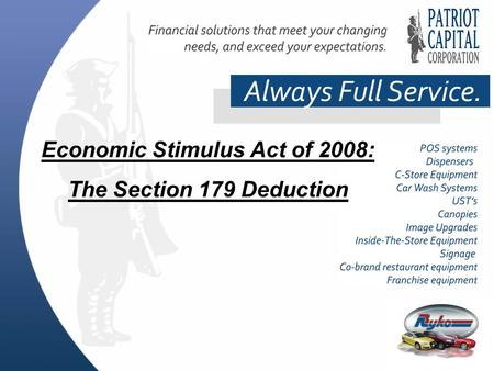 Always Full Service. Economic Stimulus Act of 2008: The Section 179 Deduction.