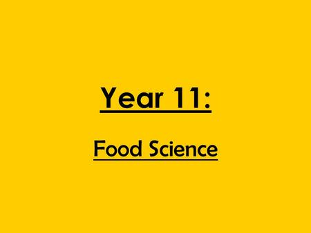 Year 11: Food Science. Nutrients Vitamins and Minerals Vitamin deficiencies How does your diet affect your health Food additives Micro organismsFood.