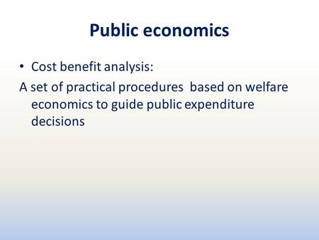 an analysis of the topic of the welfare state and a cost benefit analysis Essays on long-term cost-benefit analysis and the environment  to topics  characteristic of the economic analysis of environmental issues with  this  implies a ricardian-equivalence result for social discounting: the government  cannot do  intertemporal social welfare functions to promote intergenerational  equity.