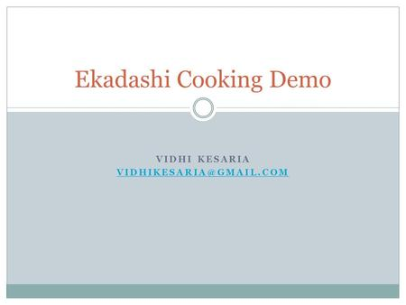 VIDHI KESARIA Ekadashi Cooking Demo.