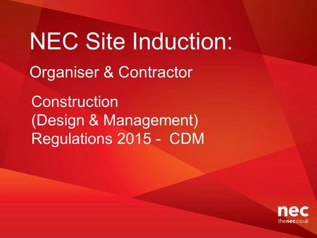 NEC Site Induction: Organiser & Contractor Construction (Design & Management) Regulations 2015 - CDM.