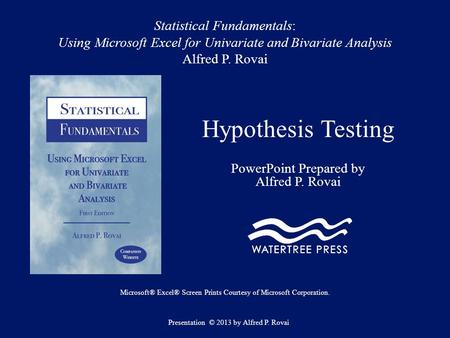 Statistical Fundamentals: Using Microsoft Excel for Univariate and Bivariate Analysis Alfred P. Rovai Hypothesis Testing PowerPoint Prepared by Alfred.
