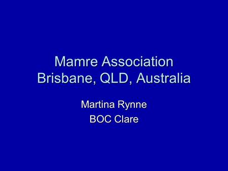 Mamre Association Brisbane, QLD, Australia Martina Rynne BOC Clare.