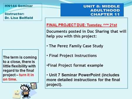 Documents posted in Doc Sharing that will help you with this project: The Perez Family Case Study Final Project Instructions Final Project format example.