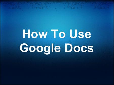 How To Use Google Docs. 1. Go to the Google Docs website a) Go to www.google.com/a/walthampublicschools.org b) Sign in using your username and password.