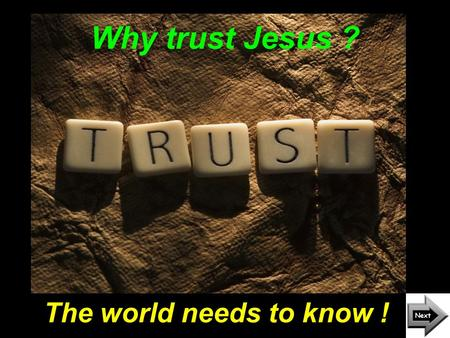 "Why trust Jesus ? The world needs to know !. Our faith is reasonable. "" 'Come now, and let us reason together,' says the LORD, 'though your sins are as."