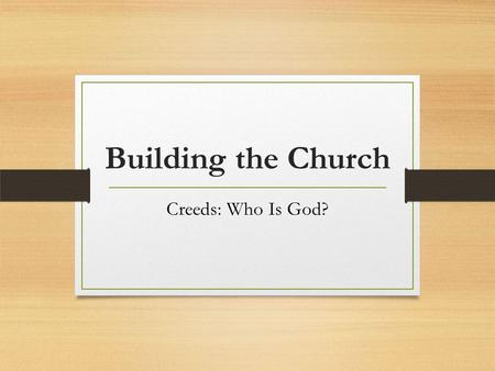 Building the Church Creeds: Who Is God?. The Faces Of God.