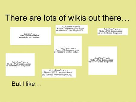 There are lots of wikis out there… But I like…. A how-to for the classroom.