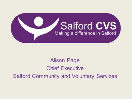 Alison Page Chief Executive Salford Community and Voluntary Services.