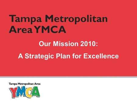 Our Mission 2010: A Strategic Plan for Excellence.