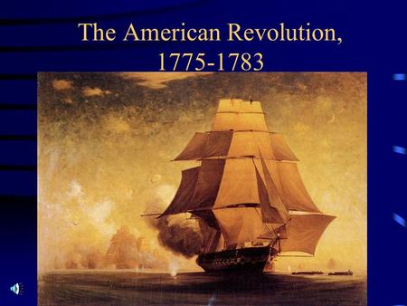 The American Revolution, 1775-1783 The Combatants.
