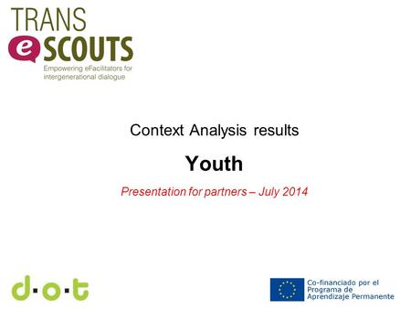 Context Analysis results Youth Presentation for partners – July 2014.