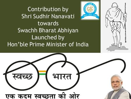 Contribution by Shri Sudhir Nanavati towards Swachh Bharat Abhiyan Launched by Hon'ble Prime Minister of India.