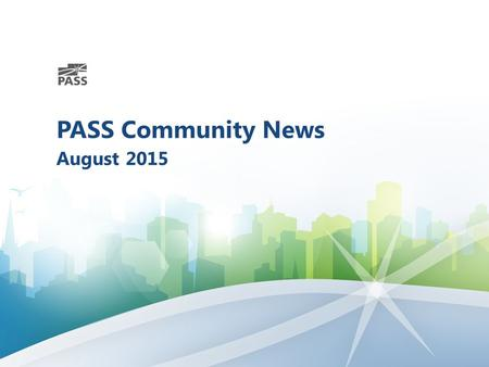 PASS Community News August 2015. Planning on attending PASS Summit 2015? Start saving today! The world's largest gathering of SQL Server & BI professionals.