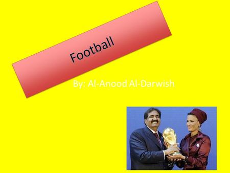 By: Al-Anood Al-Darwish. Where did Football originate from? The game originated a long time ago god knows when. So no one actually knows when the game.
