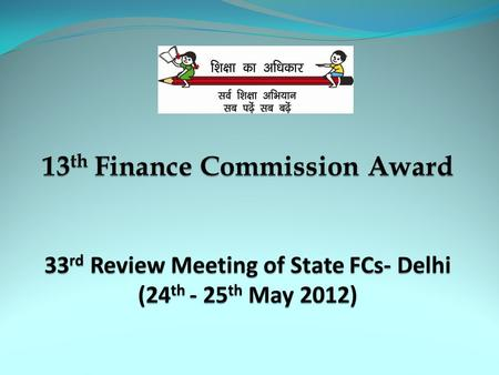 Release of funds The FC Award for each year releases directly to the Finance Department of the respective States. The Finance Department in turn transfers.