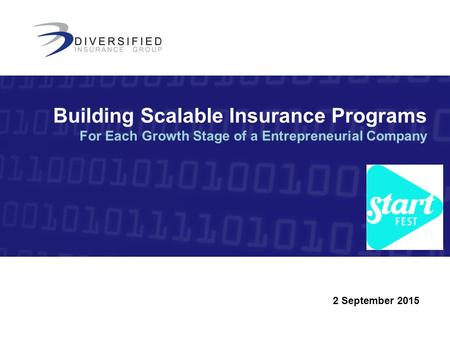 2 September 2015 Building Scalable Insurance Programs For Each Growth Stage of a Entrepreneurial Company.