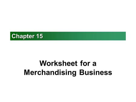 Worksheet for a Merchandising Business