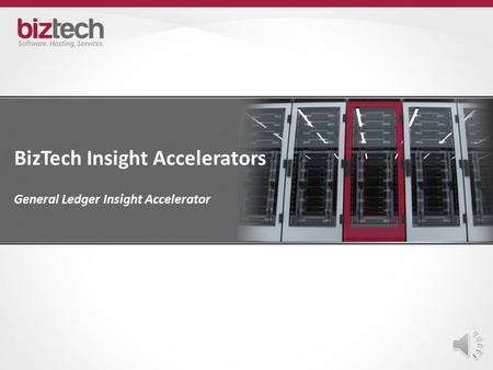 BizTech Insight Accelerators General Ledger Insight Accelerator.