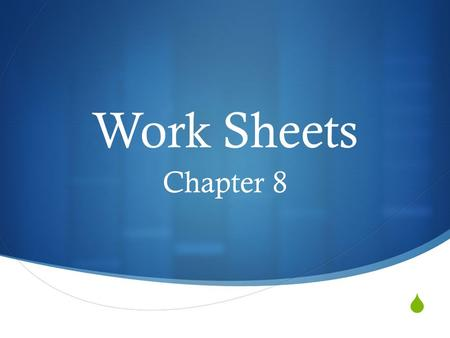 " Work Sheets Chapter 8. Fiscal Periods  A ""fiscal"" period (a/k/a ""accounting"" period) is the amount of time for which a business reports financial information."