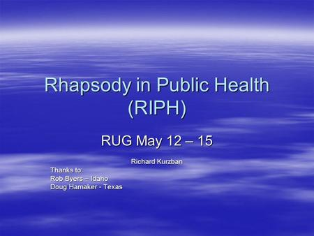 Rhapsody in Public Health (RIPH)