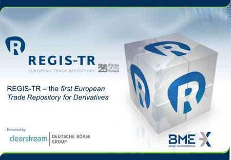 REGIS-TR – the first European Trade Repository for Derivatives