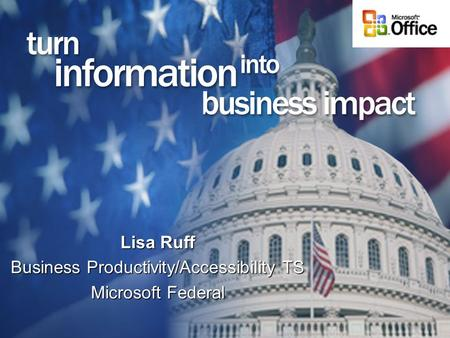 Lisa Ruff Business Productivity/Accessibility TS Microsoft Federal.