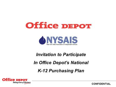 CONFIDENTIAL Invitation to Participate In Office Depot's National K-12 Purchasing Plan.