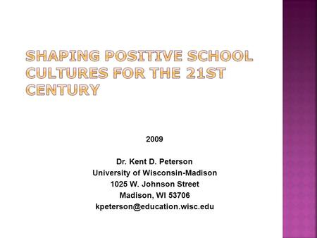 2009 Dr. Kent D. Peterson University of Wisconsin-Madison 1025 W. Johnson Street Madison, WI 53706