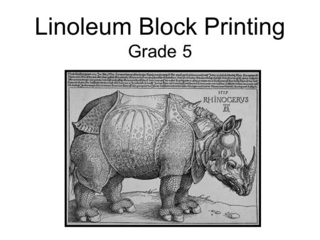 Linoleum Block Printing Grade 5. Printing became useful after the invention of the movable type printing press by Johannes Gutenberg.