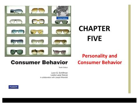 Personality and Consumer Behavior CHAPTER FIVE. A Simple Model of Consumer Decision Making Chapter One Slide2 Copyright 2010 Pearson Education, Inc.