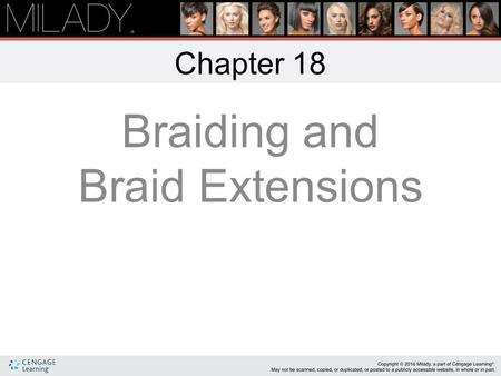 Braiding and Braid Extensions Chapter 18. Learning Objectives Know the general history of braiding. Recognize braiding basics and the importance of a.