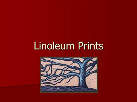 Linoleum Prints. Linoleum Printing is defined as… a printmaking technique, a variant of woodcut in which a sheet of linoleum is used for the relief surface.