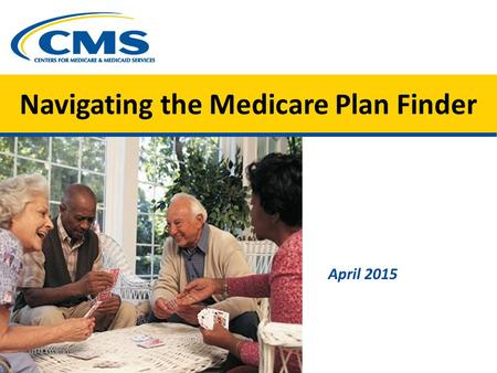 Navigating the Medicare Plan Finder April 2015. What Is the Health Insurance Marketplace?  Created by the Affordable Care Act  Where qualified individuals.