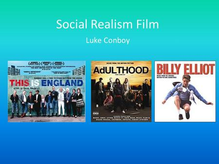 Social Realism Film Luke Conboy. Narrative Themes British social realism films are often set in working class environments and feature typically working.