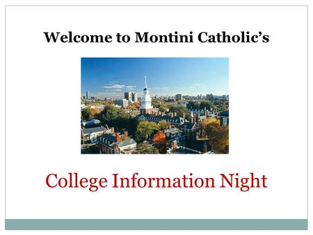 College Information Night Welcome to Montini Catholic's.