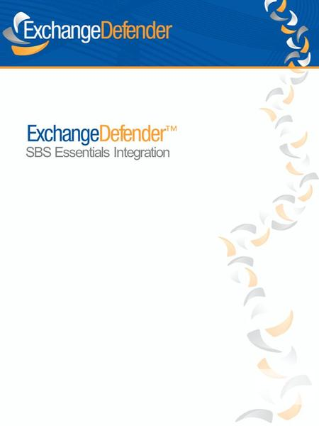 SBS Essentials Integration. ExchangeDefender has partnered up with Microsoft SBS 2011 Essentials to give microbusiness clients a way to centrally mange.