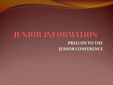 PRELUDE TO THE JUNIOR CONFERENCE. Transcript review Are you on track for graduation? Have you fulfilled college/university entrance requirements? Review.
